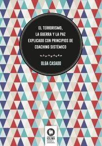 """""""EL TERRORISMO, LA GUERRA Y LA PAZ (...)"""" Un imprescindible para quienes quieren entender mejor el fenómeno de la guerra."""